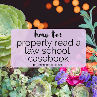 how to read a law school casebook. studying in law school. how to make a law school brief. what is a case brief. what's the difference between a case brief and IRAC. law school tip. law school advice. law student blog. law school blog. law student blogger. law school blogger. | brazenandbrunette.com