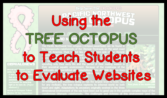 Using the Tree Octopus to Teach Students to Evaluate Websites