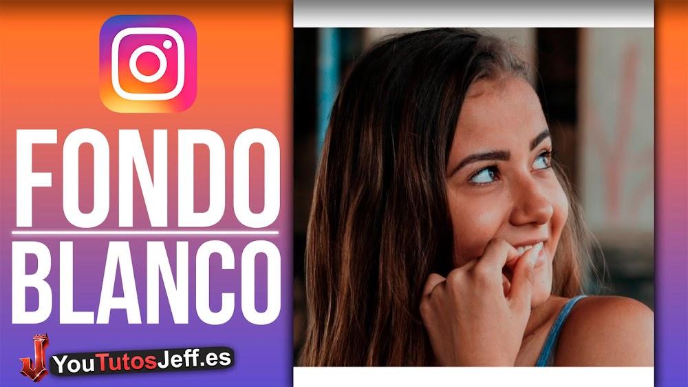 Poner FONDO BLANCO en Instagram Stories