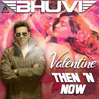 VALENTINE THEN 'N NOW - THE ALBUM - DJ BHUVI