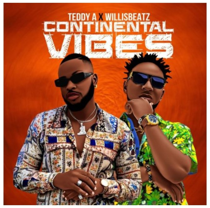 Teddy A Continental Vibes Ft Willis Beatz mp3 download
