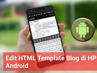 Cara Mengedit HTML Template/tema Blog di HP Android dengan Quoda