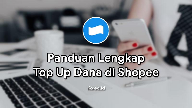 Cara Top Up Dana di Shopee Secara Mudah