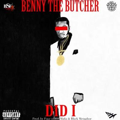 Benny The Butcher - Did I (Audio)