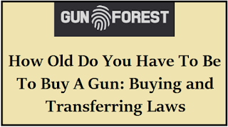 How old do you have to be to buy a gun?