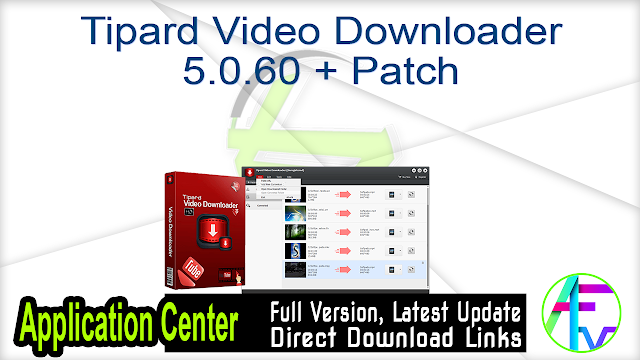 Tipard Video Downloader 5.0.60 + Patch