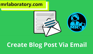 posting using email। Top 10 blogger tips and tricks । Blogger tutorial  - mr laboratory