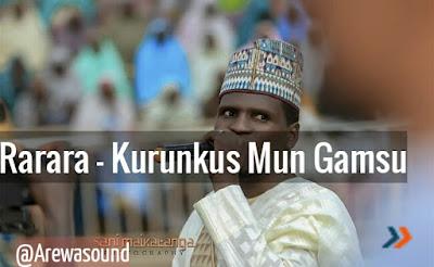 Mp3 Music : Sabuwar wakar rarara - Kurunkus Mun Gamsu
