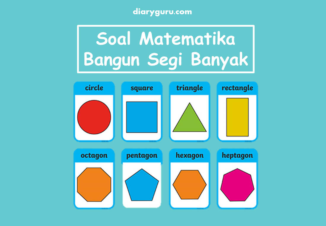 Soal Ulangan Harian Matematika Bangun Segi Banyak Kelas 4 Sd Diary Guru