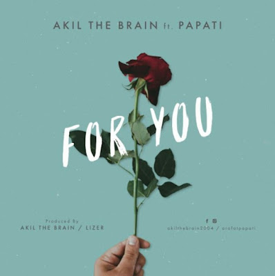 AUDIO | Akil The Brain X Papati – For You | Download mp3