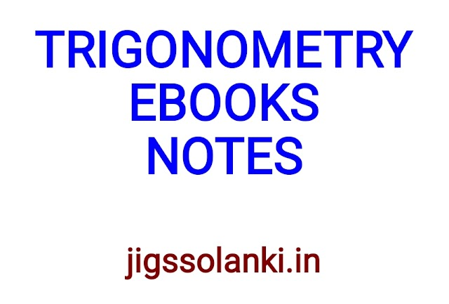 TRIGONOMETRY EBOOKS AND ALL HAND WRITTEN NOTE WITH SOLVED EXAMPLE