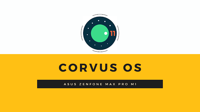 Corvus OS  Android 11 for Asus Zenfone Max Pro M1