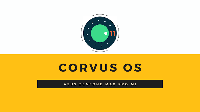 Download Corvus OS v13.0 Android 11 for Asus Zenfone Max Pro M1