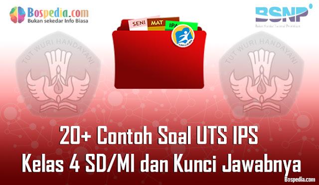 20+ Contoh Soal UTS IPS Kelas 4 SD/MI dan Kunci Jawabnya Terbaru