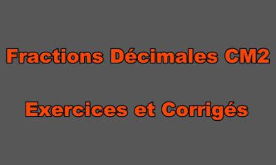 Fractions Décimales CM2 Exercices et Corrigés à Imprimer Gratuit
