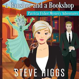 Blonde woman in a dark suit stands in a bookshop with her dachshund. She is flanked by a man in a dark suit and a screaming banshee. A Banshee and a Bookshop. Patricia Fisher Mysteries. Steve Higgs. Narrated by Maryanne M. Wells.