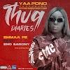 Yaa Pono – Emmaa Pe ft. Eno Barony (prod. by Dr Ray Beatz)