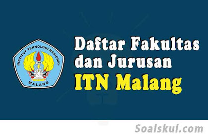 Daftar Fakultas Dan Jurusan ITN Malang 2020 (TERBARU)