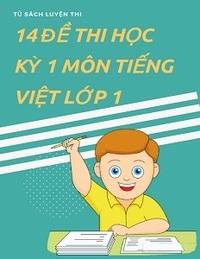 14 Đề Thi Học Kỳ 1 Môn Tiếng Việt Lớp 1 - Nhiều tác giả