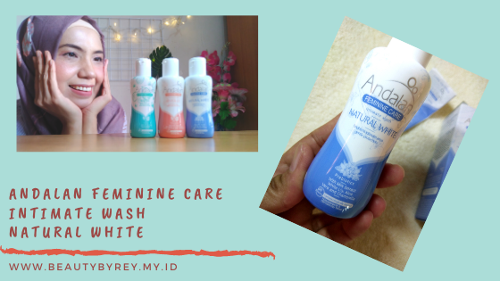 Review Andalan Feminine Care Intimate Wash Natural White