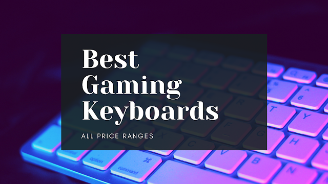 Best Mechanical Keyboards | Best Picks for Gaming and Productivity For All Price Ranges