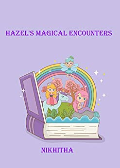 Hazel's Magical Encounters by Nikhitha M