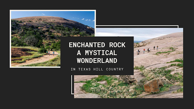 Enchanted Rock is a mystical part of Texas Hill Country blog cover image