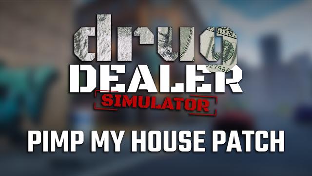 Drug Dealer Simulator Pimp My House
