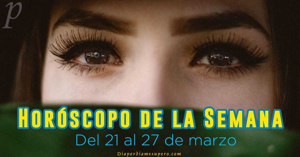 Horóscopo de la semana: Del 21 al 27 de marzo