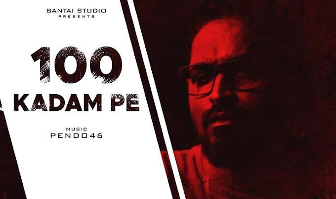 सौ क़दम पे 100 KADAM PE Lyrics in Hindi – Emiway Bantai