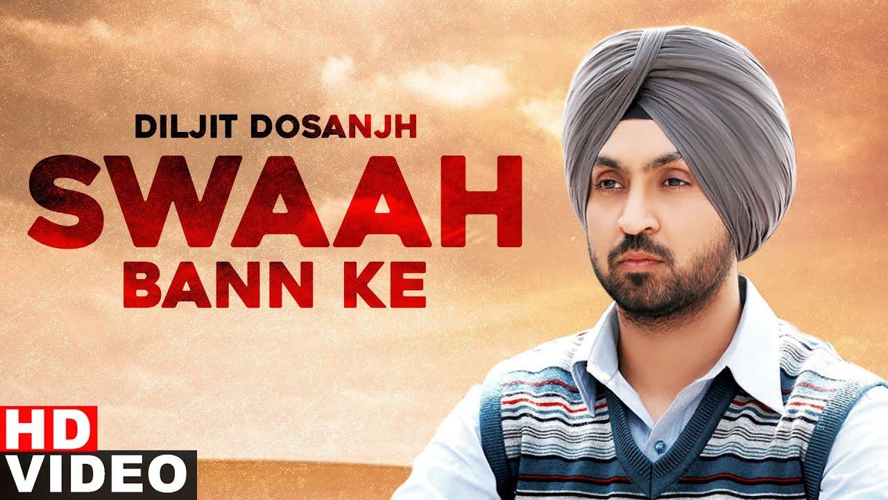 Swaah Ban Ke Lyrics - Diljit Dosanjh