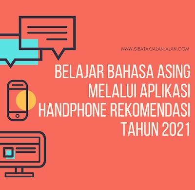 13 aplikasi kursus belajar bahasa asing dengan handphone rekomendasi 2021