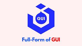 Full-Form of GUI