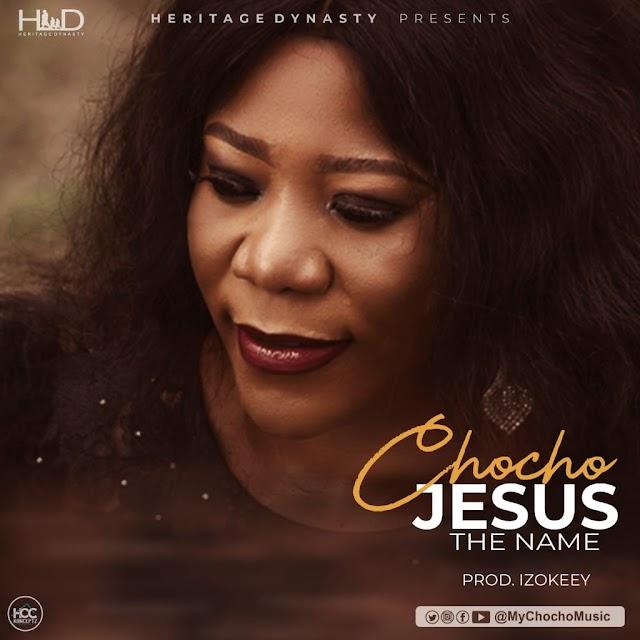 Audio: Chocho - JESUS, The Name (Prod. Izokeey
