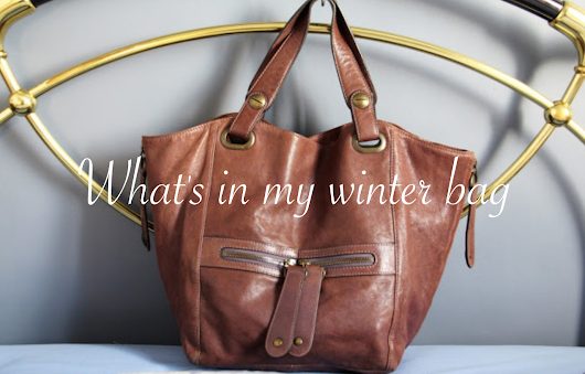 What's in my winter bag [Mes indispensables d'hiver]