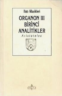 Aristoteles - Organon 3 - Birinci Analitikler