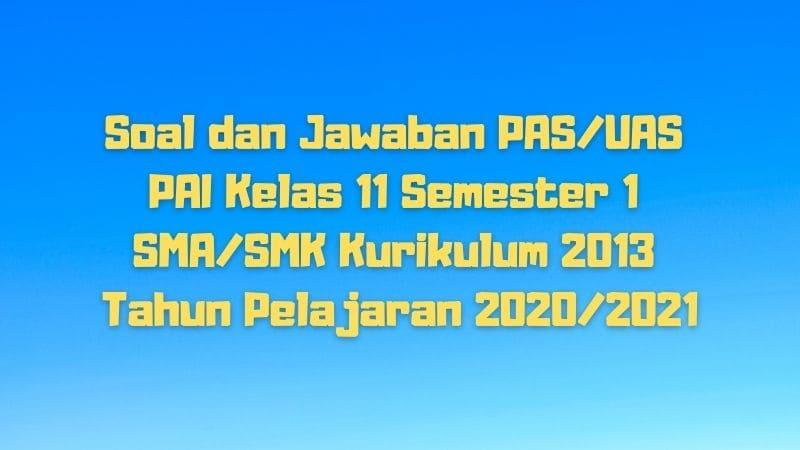 Download Soal Dan Jawaban Pas Uas Pai Kelas 11 Semester 1 Sma Smk Ma Kurikulum 2013 Tp 2020 2021 Sobang 2