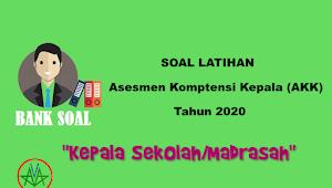 Soal Latihan AKK Tahun 2020 Untuk Kepala Sekolah/Madrasah dan Pembahasannya