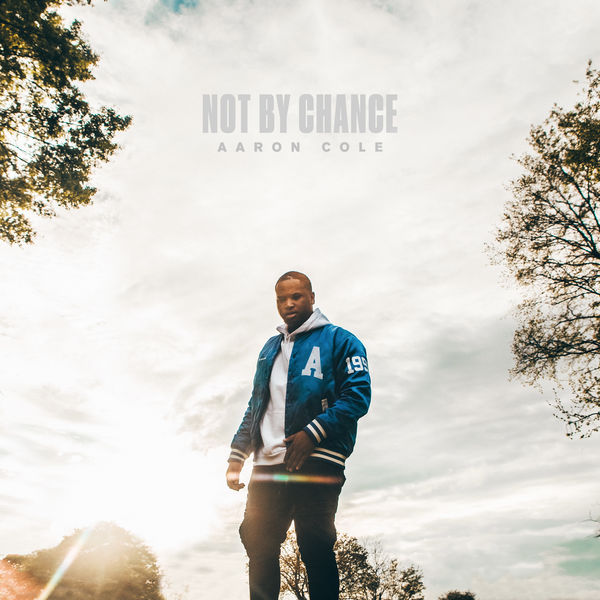 Aaron Cole – NOT BY CHANCE 2019