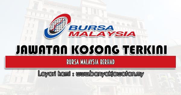 Jawatan Kosong 2021 di Bursa Malaysia Berhad