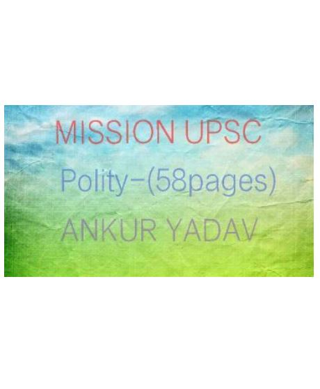 Indian polity notes by Ankur yadav : for all Competitive Exams