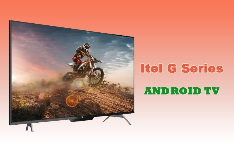 Itel G Series Android TV