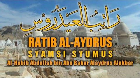 Teks Bacaan Rotib Al-Aydrus Lengkap - Habib Abdullah bin Abu Bakar Alydrus Al-Akbar