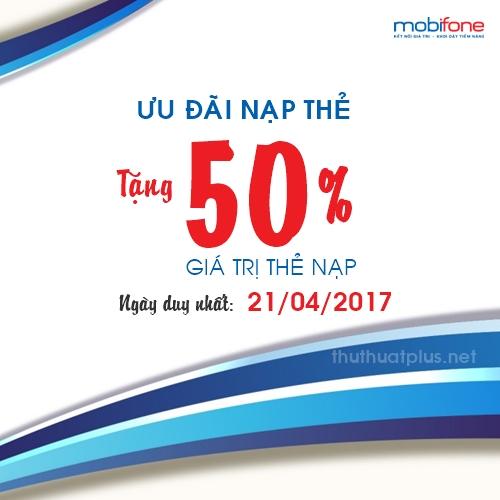 Khuyến mãi tặng 50% thẻ nạp Mobifone vào ngày 21/4/2017