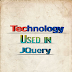 Technology Used in JQuery: