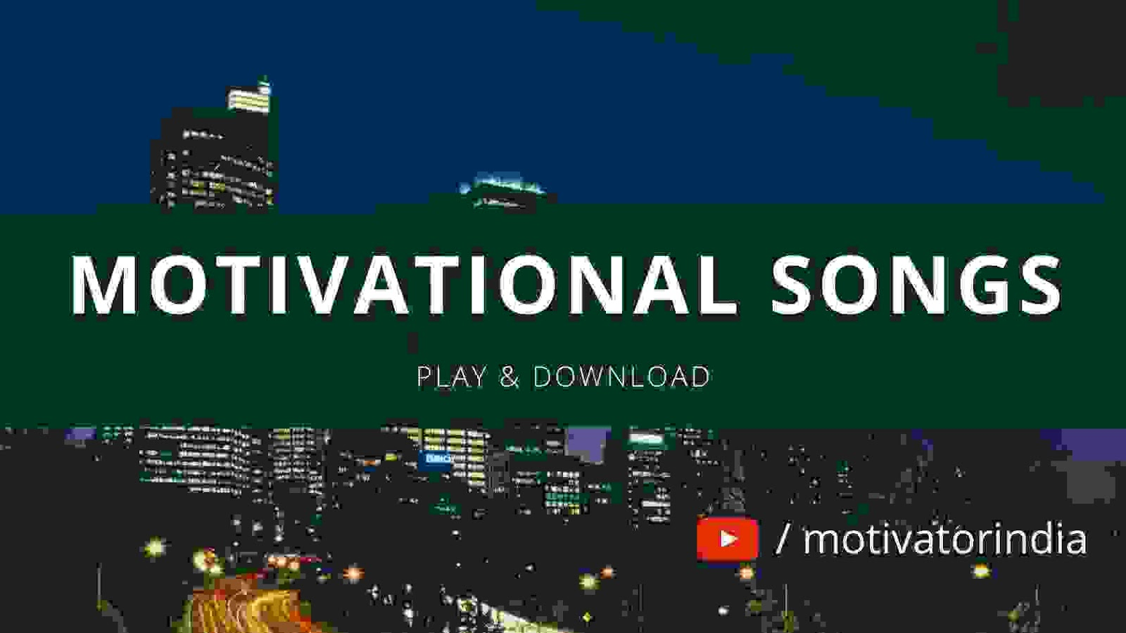 20 Best Motivational Songs In Hindi Play Download