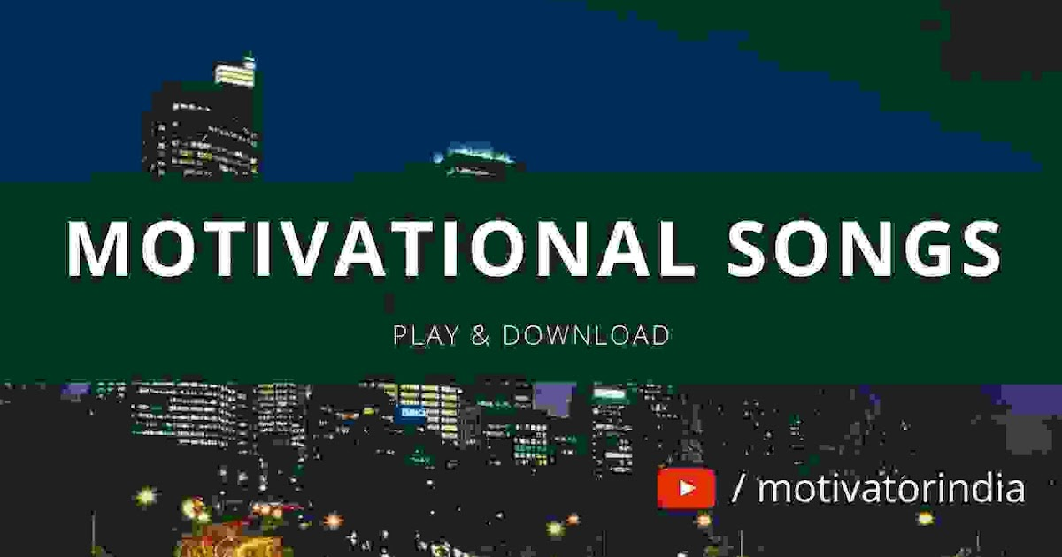 top 10 motivational songs in hindi free download