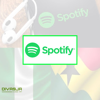 What You Need To Know About Spotify As A Nigerian Or Ghanian Artist - Diva9ja