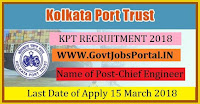 Kolkata Port Trust Recruitment 2018 – Chief Engineer /Marine Operations