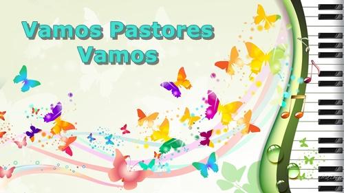 Vamos Pastores Vamos